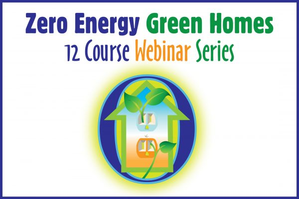 Title graphic for the Zero Energy Green Homes 12 course webinar series with logo