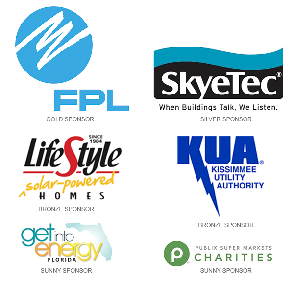 FPL, Gold Sponsor; SkyeTec, Silver Sponsor; LifeStyle Homes, Kissimmee Utility Authority, Bronze Sponsors; get into energy Florida, Publix Super Markets Charities, Sunny Sponsors