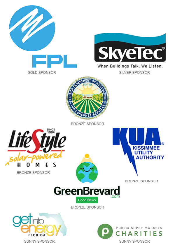 FPL, Gold Sponsor; SkyeTec, Silver Sponsor; Florida Department of Agriculture and Consumer Services, LifeStyle Homes, Kissimmee Utility Authority, GreenBrevard, Bronze Sponsors; get into energy Florida, Publix Super Markets Charities, Sunny Sponsors